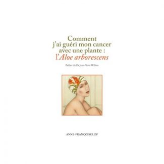 lof livre guerir cancer aloe arborescens cure