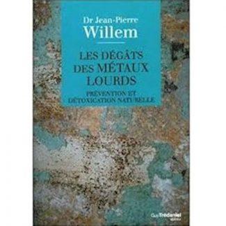 les dégâts des métaux lourds dr Willem